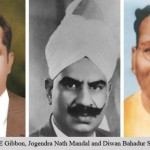 Jogendra Nath Mandal, CE Gibbon, Diwan Bahadur Sittia Parkash Singha