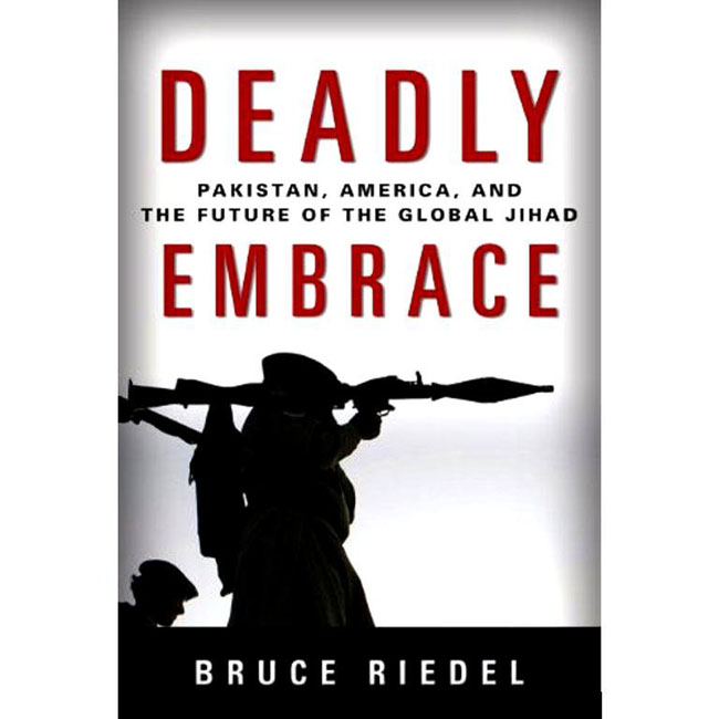 Deadly Embrace, a book about Bruce Riedel, former U.S. President's adviser regarding Pakistan and Afghanistan