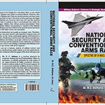 The book National Security and Conventional Arms Race: Specter of Nuclear War